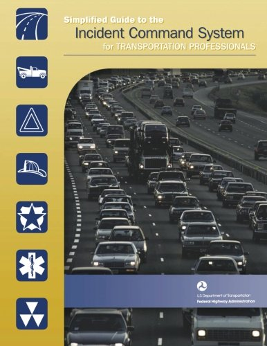 (Simplified Guide to the Incident Command System for Transportation Professionals)