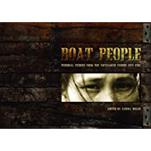 Boat People: Personal Stories from the Vietnamese Exodus 1975-1996 (2013-12-10)
