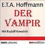 Der Vampir: Eine Schauergeschichte | E. T. A. Hoffmann