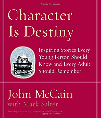 Character Is Destiny: Inspiring Stories Every Young Person Should Know and Every Adult Should Remember