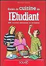 Guide de cuisine de l'Etudiant : 200 Recettes délicieuses et inratables par Liégeois
