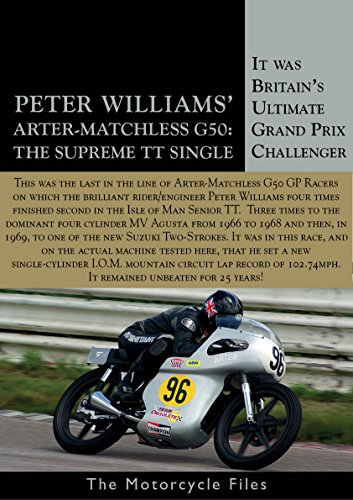 ARTER MATCHLESS G50: THE MOST SUCCESSFUL BRITISH RACER IN THE 'SIXTIES (THE MOTORCYCLE FILES Book 27)
