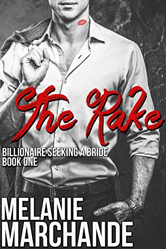 - The Rake (Billionaire Seeking a Bride)