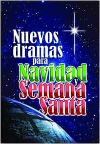 Nuevos Dramas Para Navidad y Semana Santa (Spanish Edition