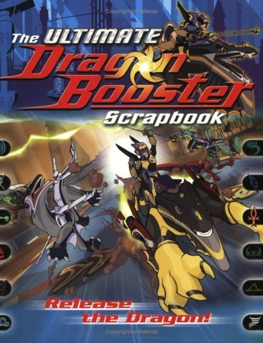 The Ultimate Dragon Booster Scrapbook by James Gelsey (2005-08-19)