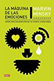 img - for La maquina de las emociones / The Emotion Machine: Sentido comun, inteligencia artificial y el futuro de la mente humana / Commonsense Thinking, ... Future of the Human Mind (Spanish Edition) book / textbook / text book