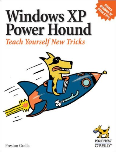 Windows XP Power Hound: Teach Yourself New Tricks by O'Reilly Media