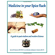 Medicine in your Spicerack: A reference guide to past wisdom and modern science