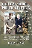 Reluctant Soldier... Proud Veteran, Terry Nau, 1482761491
