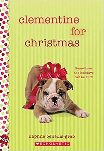 Clementine For Christmas.Clementine For Christmas A Wish Novel Daphne Benedis Grab