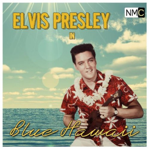 Elvis Presley in Blue Hawaii (Album Blue Hawaii Elvis)