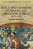 England under the Norman and Angevin Kings, 1075-1225, Robert Bartlett, 0199251010