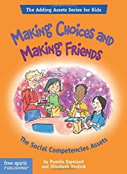 Making Choices and Making Friends: The Social Competencies Assets (Adding Assets Series for Kids)