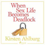 When Sex Life Becomes Deadlock | Kirsten Ahlburg