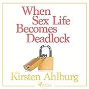 When Sex Life Becomes Deadlock | Kirsten Ahlburg