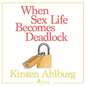 When Sex Life Becomes Deadlock Audiobook