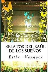 Relatos del baúl de los sueños (Spanish Edition) Paperback
