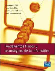 Fundamentos Físicos Y Tecnológicos De La Informática Spanish Edition 9788489660854 Gómez Vidal Pedro Books