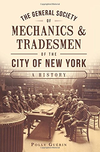 The General Society of Mechanics & Tradesmen of the City of...