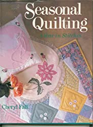 Seasonal Quilting: A Year in Stitches