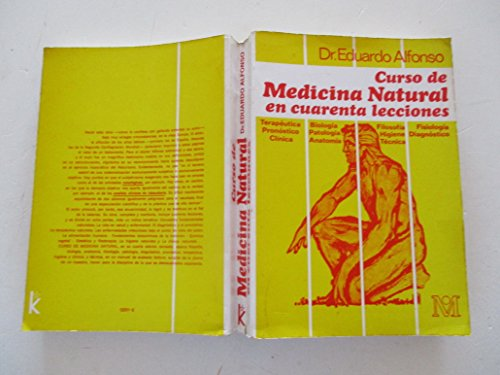 Curso de Medicina Natural/ Natural Medicine Course: En Cuarenta Lessiones/ in Fourty Lessons (Medicina / Medicine) (Spanish Edition)