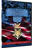 The Medal of Honor: The Stories of Our Nation's Most Celebrated Heroes