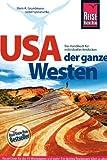 USA - Der ganze Westen: Das komplette Handbuch für Reisen zu Nationalparks, Cities und vielen Zielen abseits der Hauptrouten in allen Weststaaten