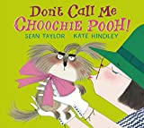 img - for Don't Call Me Choochie Pooh! book / textbook / text book