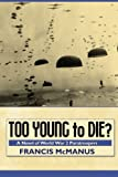 img - for Too Young to Die: A Novel of World War 2 Paratroopers book / textbook / text book