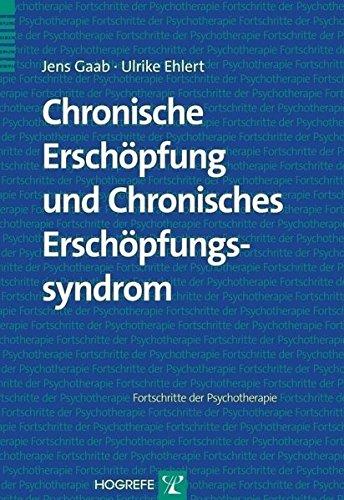 Chronische Erschöpfung und Chronisches Erschöpfungssyndrom (Fortschritte der Psychotherapie)