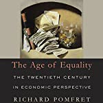 The Age of Equality: The Twentieth Century in Economic Perspective | Richard Pomfret