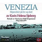 Reiseskildring - Venezia [Travelogue - Venice]: Skjønnhet På Liv Og Død [Beauty in Life and Death] | Karin Helena Sjøberg