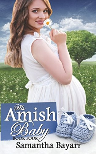 His Amish Baby: Amish Hearts (Amish Christian Romance)