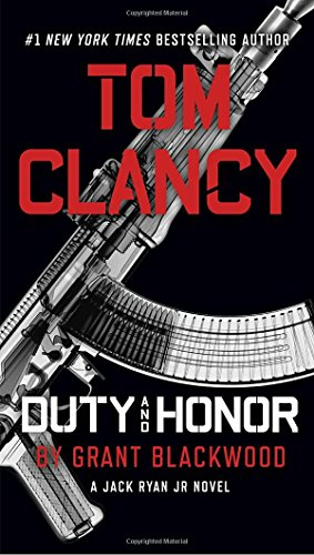 Tom Clancy Duty and Honor (A Jack Ryan Jr. Novel)