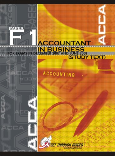 ACCA – F1 Accountant in Business: Study Text