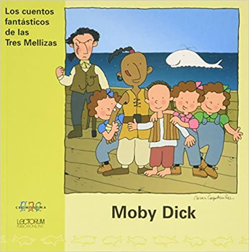 Moby Dick (Cuentos Fantasticos de las Tres Mellizas)