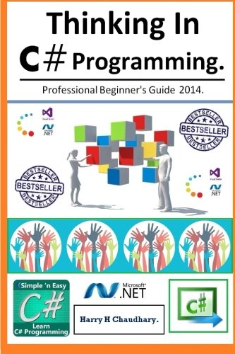 Thinking In C# Programming.: Professional Beginner's Guide 2014. pdf