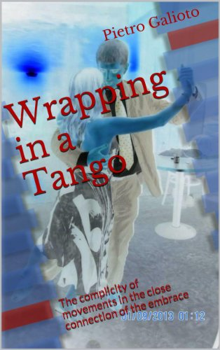 wrapping-in-a-tango-the-complicity-of-movements-in-the-close-connection-of-the-embrace