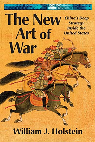 The New Art of War: China's Deep Strategy Inside the United States