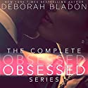 The Complete Obsessed Series: Part One, Part Two, Part Three & Part Four Hörbuch von Deborah Bladon Gesprochen von: Coleen Marlo