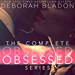 The Complete Obsessed Series: Part One, Part Two, Part Three & Part Four | Deborah Bladon
