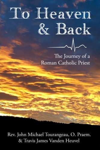 To-Heaven-Back-The-Journey-of-a-Roman-Catholic-Priest