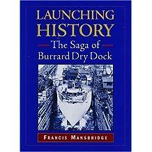 Launching History: The Saga of the Burrard Dry Dock