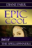 Epic Cool (The Spellspinners Book 3)