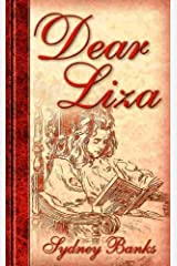 Dear Liza by Sydney Banks(November 1, 2004) Hardcover Hardcover