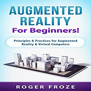 Augmented Reality for Beginners! Hörbuch