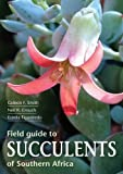 Field guide to succulents of Southern Africa (Field Guides)