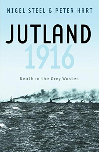 Jutland 1916: Death in the Grey Wastes (Cassell Military ()