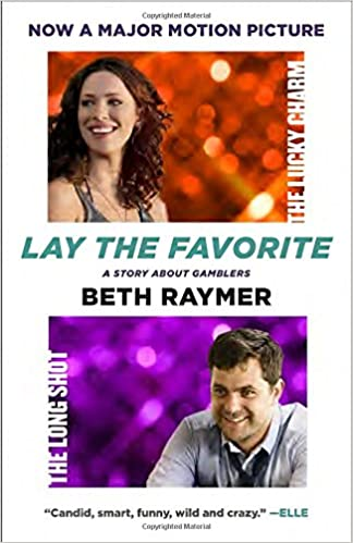 Lay the favorite a memoir of gambling by beth raymer la berge du lac casino lake charles