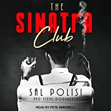 The Sinatra Club: My Life Inside the New York Mafia Audiobook by Sal Polisi, Steve Dougherty Narrated by Pete Simonelli